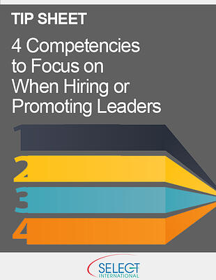 Four Competencies to Focus on When Hiring or Promoting Leaders
